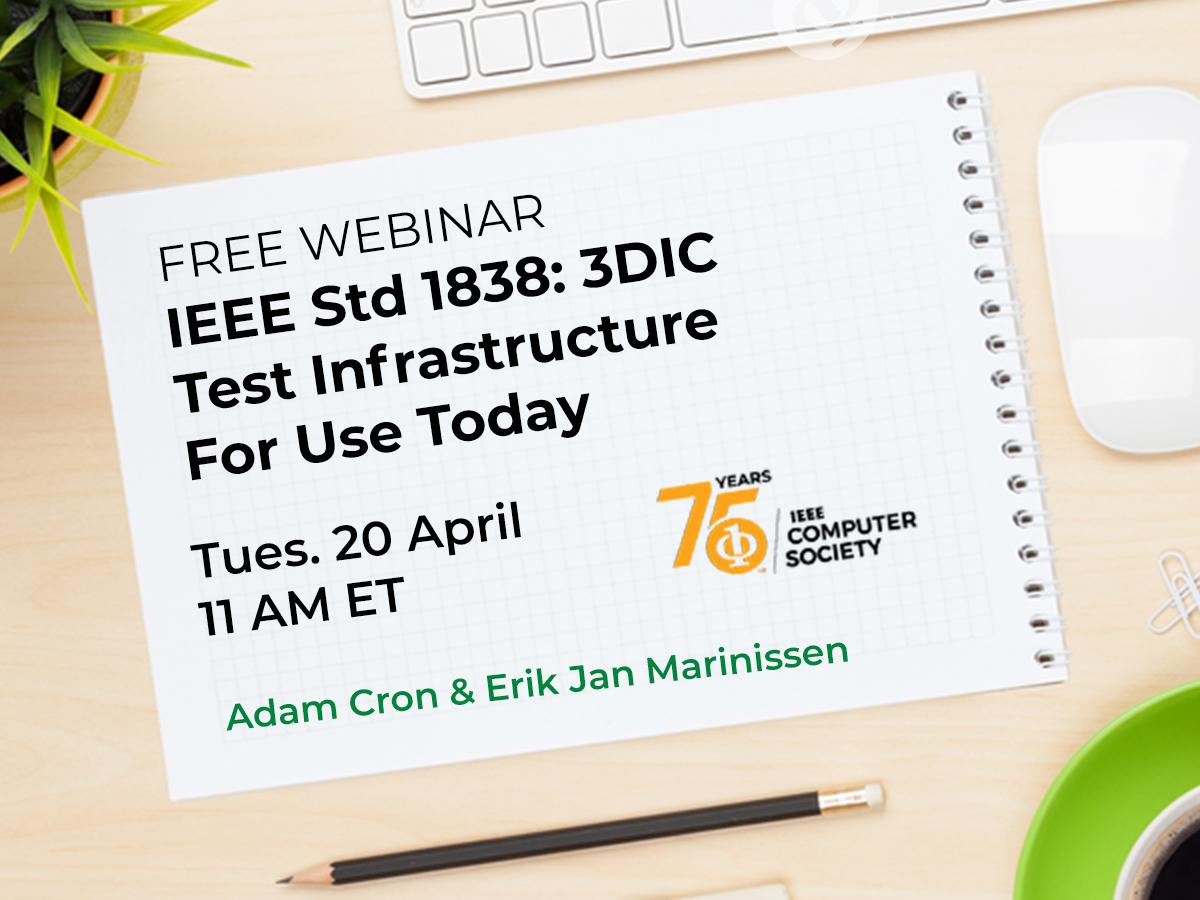 IEEE Std 1838: 3DIC Test Infrastructure Webinar