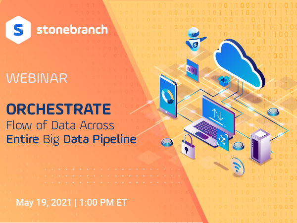 Webinar: Orchestrate Flow of Data Across Entire Big Data Pipeline
