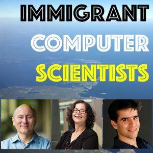 Ep 5 Immigrant Computer Scientists